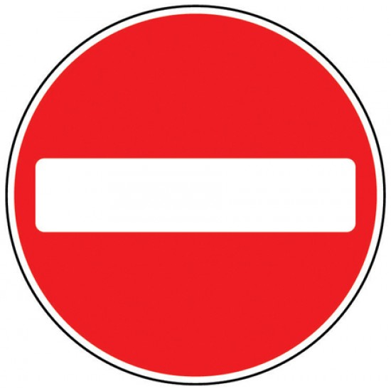 Sign - No Entry Class 1 Reflective Traffic Sign 600mm