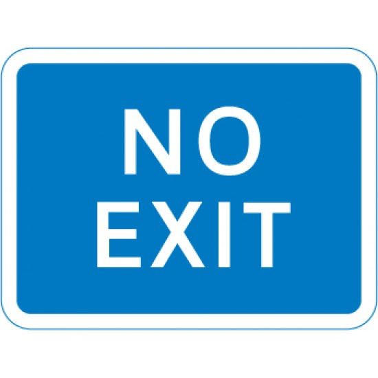 Sign - No Exit Class 1 Reflective Traffic Sign 450mm x  600mm