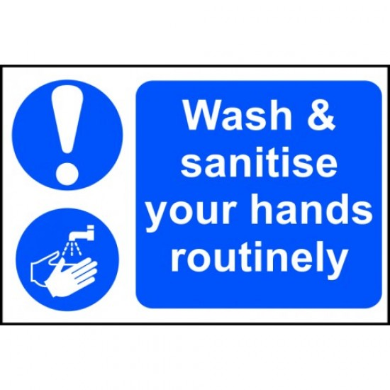 COVID 19 Sign - Wash and Sanitise Your Hands Routinely